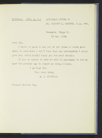 4 A. B. Nicholls - 53 typescript transcripts of letters from A. B. Nicholls to Clement King Shorter, c. 1895-1905.